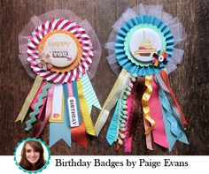Birthday Badges!