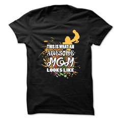 (Tshirt Like) Mother T-Shirt This Is What An Awesome Mom Looks Like [Guys Tee, Lady Tee][Tshirt Best Selling] Hoodies, Funny Tee Shirts
