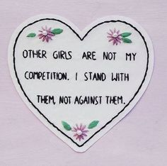 Other Girls are not my competition. I stand with them, not against them.