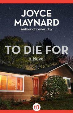 To Die For: A Novel by Joyce Maynard, http://www.amazon.com/dp/B007S7JYWS/ref=cm_sw_r_pi_dp_Cf-vtb0F3GSW7