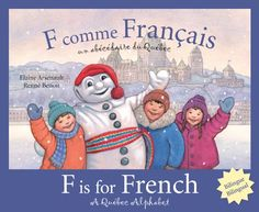 F is for French: A Quebec Alphabet (Discover Canada Province by Province) (Multilingual Edition) by Elaine Arsenault http://www.amazon.com/dp/1585364355/ref=cm_sw_r_pi_dp_gp0Xwb17WKFSP