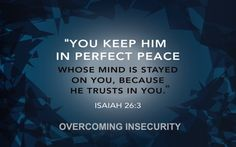"7 Bible Verses To Help Overcome Insecurity ~ Philippians 4:6-7 ""do not be anxious about anything, but in everything by prayer and supplication with thanksgiving let your requests be made known to God. And the peace of God, which surpasses all understanding, will guard your hearts and your minds in Christ Jesus."" [...]"