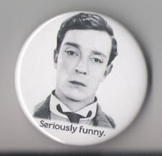 Buster Keaton Funny Face   Seriously Funny Button