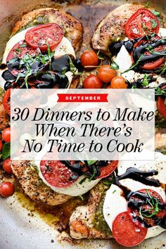 30 Dinners to Make When There's No Time To Cook foodiecrush.com #dinner #recipe #quick #easy #fast #healthy #ideas #meals