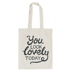 You Look Lovely Canvas Bag