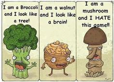 LOL! I want to be a broccoli and a walnut then!