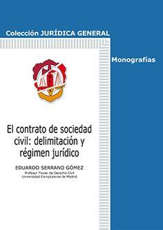El contrato de sociedad civil : delimitación y régimen jurídico /Eduardo Serrano Gómez.. -- Madrid : Editorial Reus, 2015.