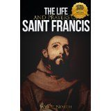 The Life and Prayers of Saint Francis of Assisi (Kindle Edition)By St. Francis of Assisi