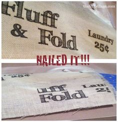 Trying different methods to transfer print onto wood and burlap while making a laundry sign for our house.