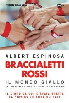 Braccialetti rossi - Albert Espinosa, il mondo giallo