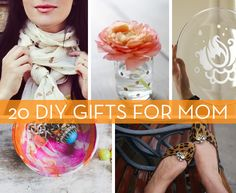 20 Great DIY Gift Ideas ~For Moms Grandmas Dads Grampas and everyone!
