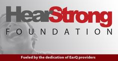 """Hear Strong Foundation - founded in 2013 to """"Recognize the accomplishments of those who have overcome hearing loss"""""""