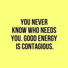 Give off good energy, it's contagious!  #inspiration #motivation