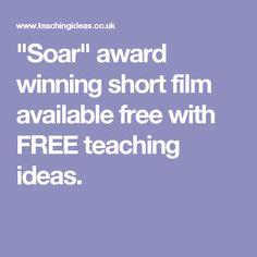 """Soar"" award winning short film available free with FREE teaching ideas. Award Winning Short Films, Cross Curricular, Animation Film, Teaching Ideas, Teacher, Education, Free, Professor, Teachers"