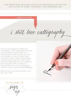 "TO DO: ""I Still Love Calligraphy,"" an online calligraphy course geared towards modern copperplate calligraphy."