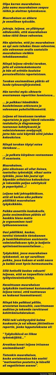 Muurahainen on ahkera ja onnellinen työssään. Work Humor, Live Life, Cool Pictures, Hilarious, Wisdom, Mood, Thoughts, Sayings, Quotes