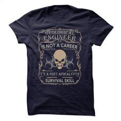GEOLOGICAL ENGINNER – POST APOCALYPTIC SURVIVAL SKILL T Shirt, Hoodie, Sweatshirts - teeshirt #hoodie #style