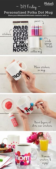 DIY Craft a stylish personalized mug for Mom or Dad with alphabet stickers and her favorite colors of paint.