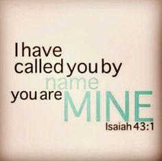 Isaiah 43:1.......YES!