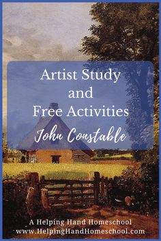 John Constable Artist Study and Free Activities from www.helpinghandhomeschool.com #art #artist #history #homeschool