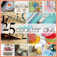 25 Wonderful Coaster DIY...I Love some of these, great ideas!