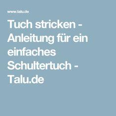 Tuch stricken - Anleitung für ein einfaches Schultertuch - Talu.de