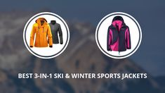 Best 3 in 1 Ski Jackets for Men, Women and Kids, 2017 - 2018