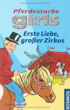 Pferdestarke Girls, 9, Erste Liebe, Großer Zirkus von Mar... https://www.amazon.de/dp/344011354X/ref=cm_sw_r_pi_dp_x_WQoaybJ4B9376