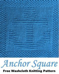 Free Knitting Pattern Anchor Dishcloth or Afghan Square - Daisy and Storm Free Knitting Pattern Anchor Dishcloth or Afghan Square - Daisy and Storm. Informationen zu Free Knitting Pattern Anchor Dishcloth or Afghan Knitted Squares Pattern, Knitted Dishcloth Patterns Free, Knitting Squares, Knitted Washcloths, Knitting Patterns Free, Knitted Blankets, Knit Patterns, Afghan Patterns, Crochet Afghans