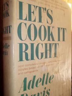 Let's Cook it Right, Revised Editon by Adelle Davis https://www.amazon.com/dp/B0017QOS72/ref=cm_sw_r_pi_dp_x_InIZybAEA7J2H