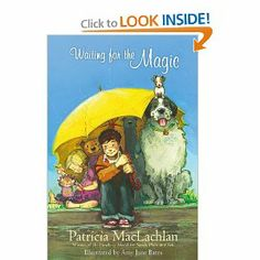 Waiting for the Magic: Patricia MacLachlan, Amy June Bates: 9781416927464: Amazon.com: Books
