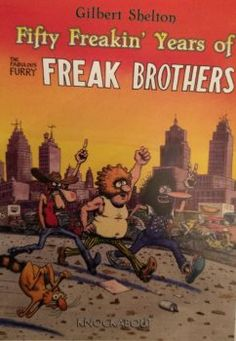 Fabulous Furry Freak Brothers Celebrate Fiftieth Anniversary With Guns, Religion And Suicide Bombers
