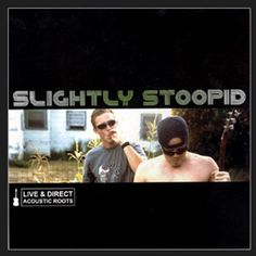 Acoustic Roots: Live and Direct by   Slightly Stoopid