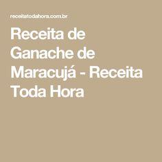 Receita de Ganache de Maracujá - Receita Toda Hora
