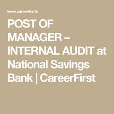 National Savings Bank is seeking candidate for Manager (Internal Audit) position.