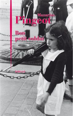Le Bouquinovore: Bon petit soldat, Mazarine Pingeot