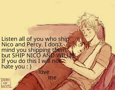 And anyone else who ships Nico with someone other than Will Love me :)