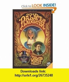 The Palace of Laughter The Wednesday Tales No. 1 (Wednesday Tales (Quality)) (9780060755096) Jon Berkeley, Brandon Dorman , ISBN-10: 0060755091  , ISBN-13: 978-0060755096 ,  , tutorials , pdf , ebook , torrent , downloads , rapidshare , filesonic , hotfile , megaupload , fileserve