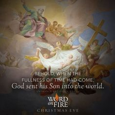 """Christmas Eve – """"Behold… God sent his Son into the world. Holy Thursday, Holy Saturday, Christmas Eve Quotes, Christmas Jesus, Christmas Cards, Merry Christmas, Epiphany Of The Lord, Thomas Aquinas Quotes, Divine Mercy Sunday"""