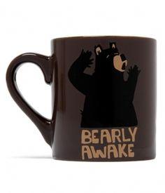 Bearly Awake. Temporarily sold out but similar (travel mug w the same design…