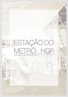 TFG UFC - Estação do metrô HGF 2015.2  Estação do metrô HGF - Trabalho Final de Graduação - UFC - 2015.2 Projeto realizado para trabalho final de graduação da Universidade Federal do Ceará, apresentado em 11/02/2016