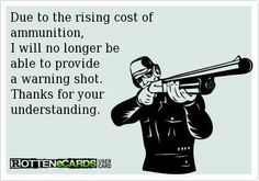 I will no longer be able to provide a warning shot!