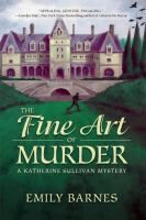 Cover image for The fine art of murder : a Katherine Sullivan mystery