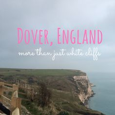 What to see in Dover, England besides the white cliffs. Dover Castle