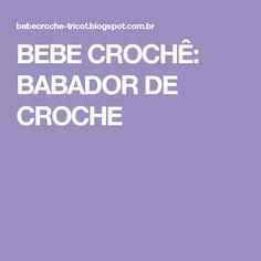 BEBE CROCHÊ: BABADOR DE CROCHE