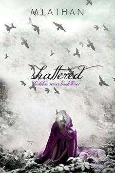 Shattered (Hidden Series Book Three) by M. Lathan https://www.amazon.com/dp/B00I6BZPEG/ref=cm_sw_r_pi_dp_x_PtK.xb1M4NK5K