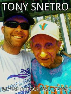 Love the Game!  Tony Snetro 94 year old softball player.