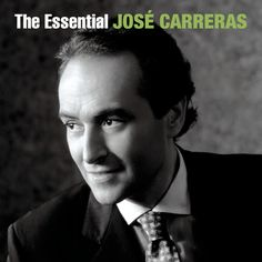The Essential - Jose Carreras #TheEssential