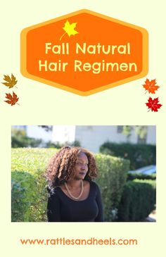 Read More About My Fall Natural Hair Regimen - Rattles & Heels Natural Hair Care Tips, Natural Hair Regimen, How To Grow Natural Hair, Long Natural Hair, Natural Hair Growth, Natural Hair Styles, Natural Hair Highlights, Colored Highlights, Hair Shrinkage