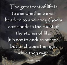 The test-keeping the commandments through all the storms of life!